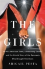 The Girls : An All-American Town, a Predatory Doctor, and the Untold Story of the Gymnasts Who Brought Him Down - Book