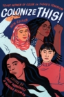Colonize This! : Young Women of Color on Today's Feminism - eBook