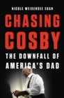 Chasing Cosby : The Downfall of America's Dad - eBook