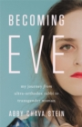 Becoming Eve : My Journey from Ultra-Orthodox Rabbi to Transgender Woman - Book