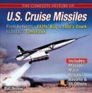 The Complete History of U.S. Cruise Missiles: From Kettering's 1920s' Bug & 1950s' Snark to Today's Tomahawk - Book