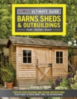 Ultimate Guide: Barns, Sheds & Outbuildings, Updated 4th Edition : Step-By-Step Building and Design Instructions Plus Plans to Build More Than 100 Outbuildings - Book