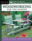 Woodworking for the Garden : 16 Easy-to-Build Step-by-Step Projects - Book
