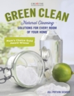 Green Clean : Natural Cleaning Solutions for Every Room of Your Home - Book