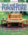 Yard and Garden Furniture, 2nd Edition : Plans & Step-By-Step Instructions to Create 20 Useful Outdoor Projects - Book