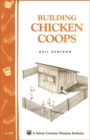 Building Chicken Coops: Storey's Country Wisdom Bulletin  A.224 - Book