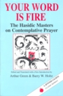 Your Word Is Fire : The Hasidic Masters on Contemplative Prayer - eBook