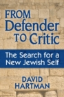 From Defender to Critic : The Search for a New Jewish Self - eBook