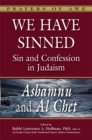 We Have Sinned : Sin and Confession in Judaism-Ashamnu and Al Chet (Prayers of Awe) - eBook