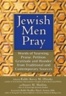 Jewish Men Pray : Words of Yearning, Praise, Petition, Gratitude and Wonder from Traditional and Contemporary Sources - eBook