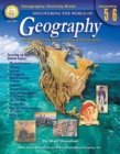 Discovering the World of Geography, Grades 5 - 6 : Includes Selected National Geography Standards - eBook