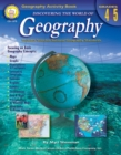 Discovering the World of Geography, Grades 4 - 5 : Includes Selected National Geography Standards - eBook