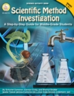 Scientific Method Investigation, Grades 5 - 8 : A Step-by-Step Guide for Middle-School Students - eBook