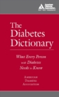 The Diabetes Dictionary : What Every Person with Diabetes Needs to Know - eBook