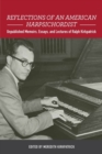 Reflections of an American Harpsichordist : Unpublished Memoirs, Essays, and Lectures of Ralph Kirkpatrick - Book