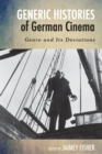 Generic Histories of German Cinema : Genre and Its Deviations - eBook