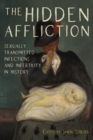 The Hidden Affliction : Sexually Transmitted Infections and Infertility in History - Book
