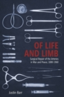 Of Life and Limb : Surgical Repair of the Arteries in War and Peace, 1880-1960 - Book