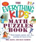 The Everything Kids' Math Puzzles Book : Brain Teasers, Games, and Activities for Hours of Fun - Book