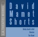 David Mamet Shorts : Bobby Gould in Hell; Reunion; The Shawl - eAudiobook