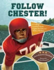 Follow Chester! : A College Football Team Fights Racism and Makes History - Book