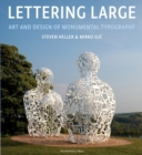 Lettering Large : The Art and Design of Monumental Typography - Book