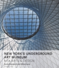 New York's Underground Art Museum : MTA Arts and Design - Book