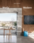 Marfa Modern : Artistic Interiors of the West Texas High Desert - Book