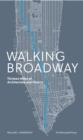 Walking Broadway : Thirteen Miles of Architecture and History - Book