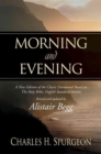 Morning and Evening : A New Edition of the Classic Devotional Based on The Holy Bible, English Standard Version - Book