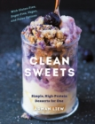 Clean Sweets : Simple, High-Protein Desserts for One - Book