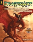 DragonArt: How to Draw Fantastic Dragons and Fantasy Creatures - Book