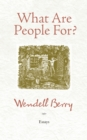 What Are People For? : Essays - eBook