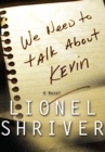 We Need to Talk About Kevin - eBook