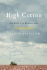 High Cotton : Four Seasons in the Mississippi Delta - eBook