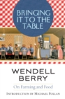 Bringing It to the Table : On Farming and Food - eBook