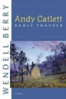 Andy Catlett: Early Travels : A Novel - eBook