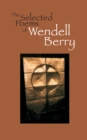 The Selected Poems of Wendell Berry - eBook