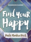 Find Your Happy - Daily Mantra Deck - Book