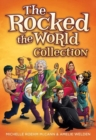 The Rocked the World Collection : Boys Who Rocked the World; Girls Who Rocked the World; More Girls Who Rocked the World - Book