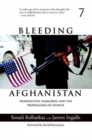 Bleeding Afghanistan : How the U.S. Destroyed a Country - Book