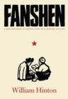 Fanshen : A Documentary of Revolution in a Chinese Village - eBook