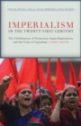 Imperialism in the Twenty-First Century : Globalization, Super-Exploitation, and Capitalism S Final Crisis - Book