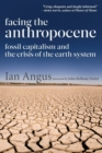 Facing the Anthropocene : Fossil Capitalism and the Crisis of the Earth System - Book