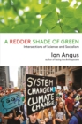 A Redder Shade of Green : Intersections of Science and Socialism - eBook