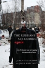 Russians Are Coming, Again : The First Cold War as Tragedy, the Second as Farce - Book