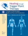 Healing through Trigger Point Therapy : A Guide to Fibromyalgia, Myofascial Pain and Dysfunction - eBook