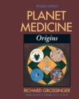 Planet Medicine: Origins, Revised Edition : Origins - eBook