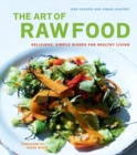 The Art of Raw Food : Delicious, Simple Dishes for Healthy Living - eBook