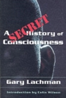 A Secret History of Consciousness - Book